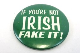 1978 Russ Berrie & Co St. Patricks Day Pin Button If You're Not Irish Fake - $4.95