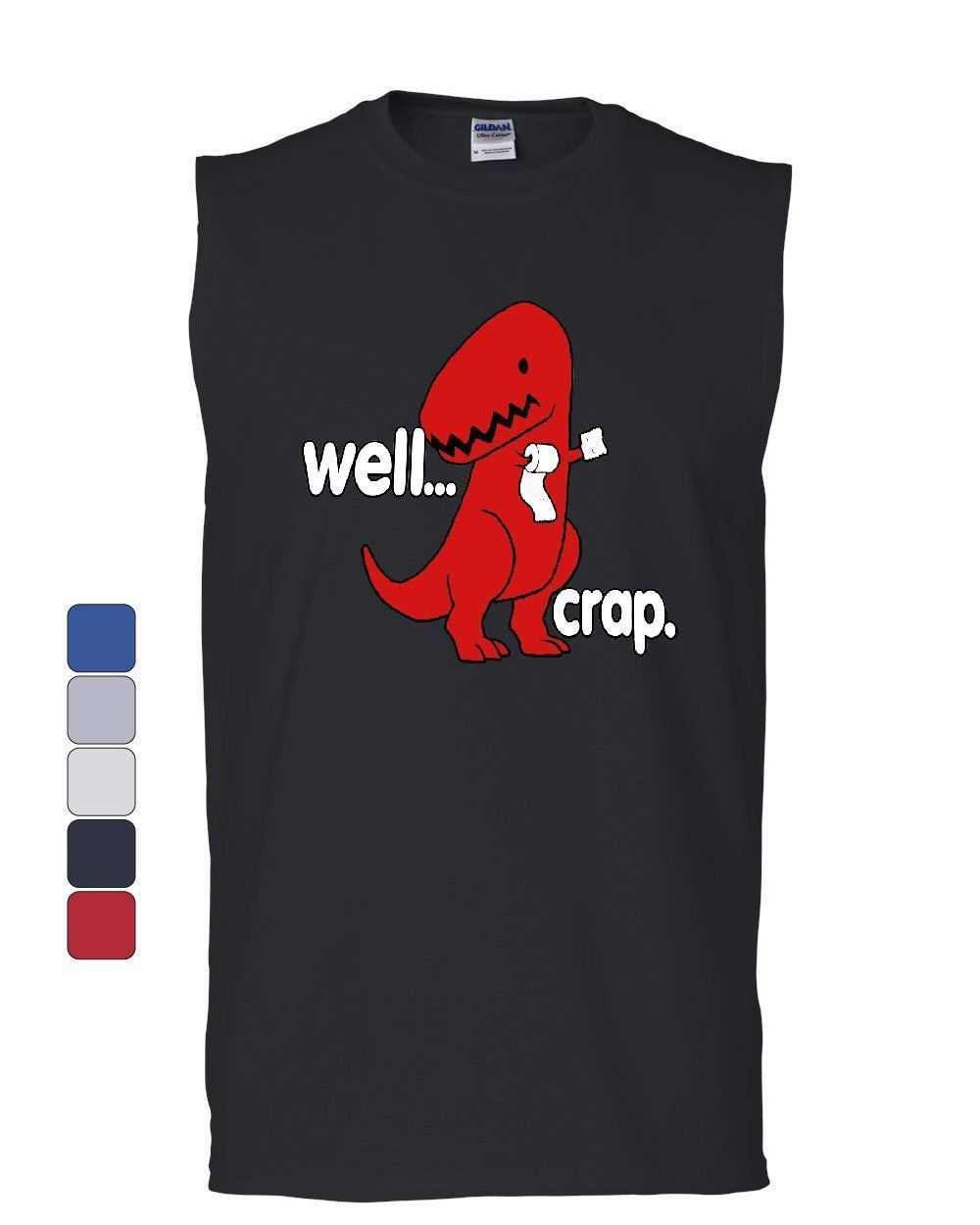 Primary image for Well Crap Muscle Shirt Funny T-Rex Fail Short Hands Tyrannosaurus Sleeveless