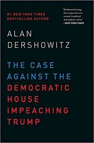 Primary image for The Case Against the Democratic House Impeaching Trump, Dershowitz