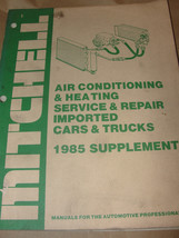 MITCHELL 1985 SUPPLEMENT AIR CONDITIONING & HEATING SERVICE & REPAIR IMP... - $11.99