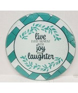 """Round Glass Cutting Board/Trivet,app 8"""",LIVE EVERY MOMENT WITH JOY & LAU... - $10.88"""