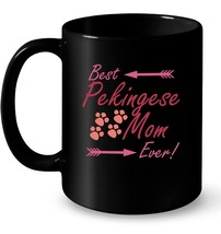Best Pekingese Mom Ever  Ceramic Mug  Cute Tee   Womens Kids - $13.99+