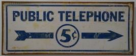 Public Telephone 5c Calls Vintage Rustic Metal Sign - $19.95