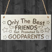 Only The Best Friends Get Promoted To Godparents Wooden Hanging Plaque ... - $11.22