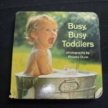 Busy, Busy, Toddlers, Phoebe Dunn, 1987 - $6.37
