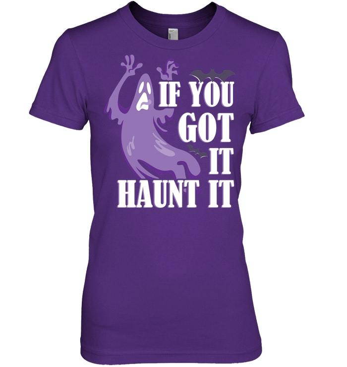 Funny Halloween Tshirt You Got It Haunt It Scary Ghost