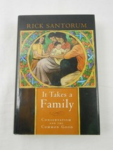 RICK SANTORUM Signed Hardcover Book IT TAKES A FAMILY Autographed To Ter... - $14.80