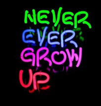"New Never Ever Grow Up Wall Decor Real Glass Acrylic Neon Light Sign 17"" - $95.00"