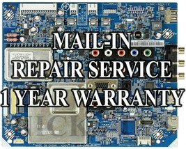 Mail-in Repair Service For KDL-55EX500 Main Board A1758161A  1-881-683-11 - $79.95