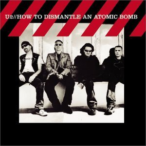 How to Dismantle An Atomic Bomb by U2 Cd
