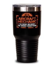Unique gift Idea for Aircraft mechanic Tumbler with this funny saying. Little  - $33.99