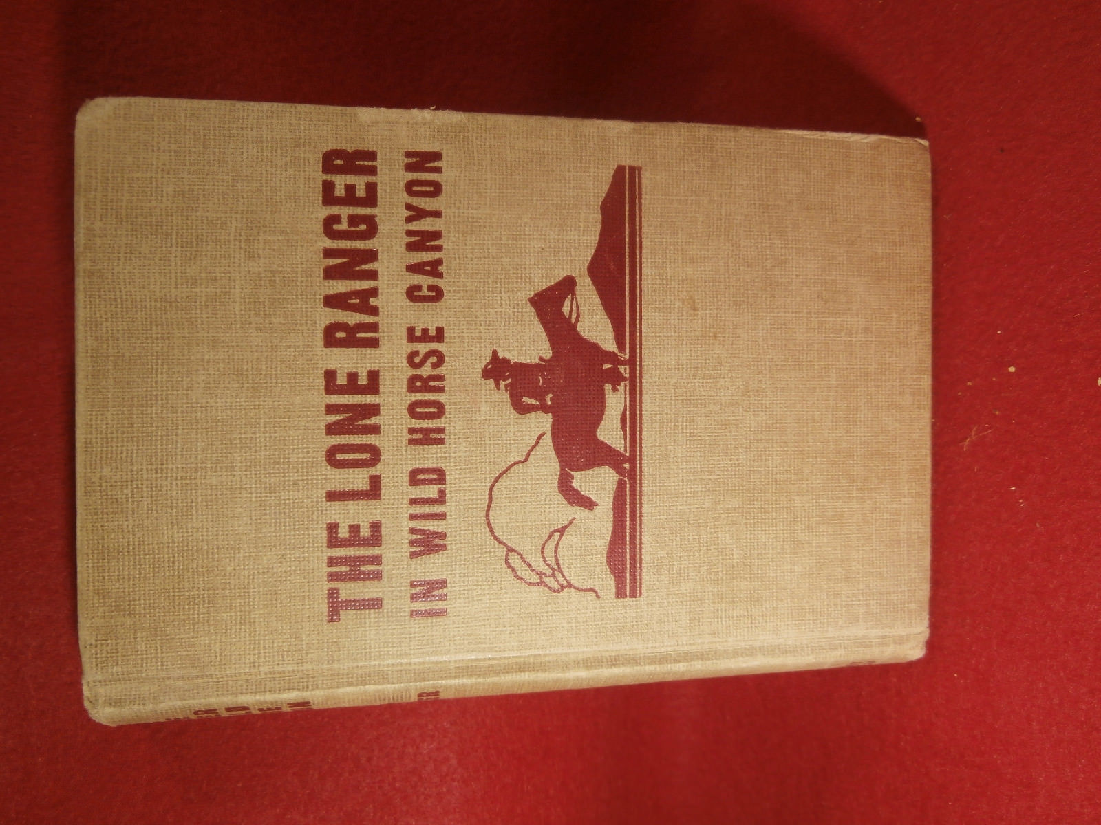The Lone Ranger in Wild Horse Canyon by Striker 1st Edition 1950