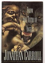 FROM THE TEETH OF ANGELS Carroll, Jonathan image 2