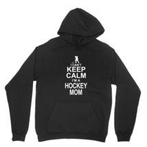 Im A Hockey Mom Shirt I Cant Keep Calm Unisex Black Hoodie Sweatshirt - $24.95+