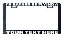 I'd rather be flying airplane plane design your own custom license plate... - $5.99