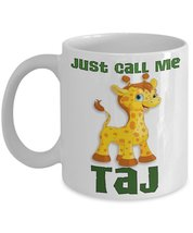 Tajiri April The Giraffe Just Call Me Taj Coffee Mug - $15.99