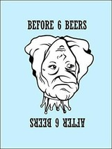Before 6 Beers After 6 Beers Laminated Funny Beer Drinking Sign SP2396 - $8.56