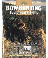 Bowhunting Equipment & Skills: Learn From the Experts at Bowhunter Magaz... - $43.56