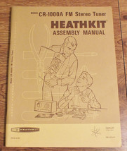 HEATHKIT ASSEMBLY MANUAL CR-1000A FM STEREO TUNER -  BOOK - $14.96