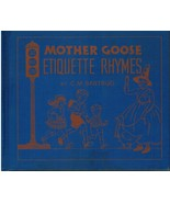 Mother Goose Etiquette Rhymes by C. M. Bartrug 1944 - 1st Ed - 2nd Print - $22.49