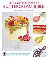 The Contemporary Buttercream Bible: The Complete Practical Guide to Cake... - $22.54