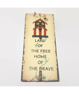 Plain Jane Hand Painted Land Of The Free Home Of The Brave Slate Door Hanging - $27.16