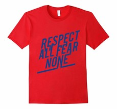 New Tee - Respect All Fear None T-Tees Men - $19.95+