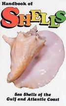 Handbook of Shells: Sea Shells of the Gulf and Atlantic Coasts [Paperbac... - $3.70