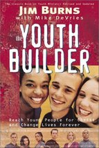 The Youth Builder: Today's Resource for Relational Youth Ministry Burns,... - $7.16