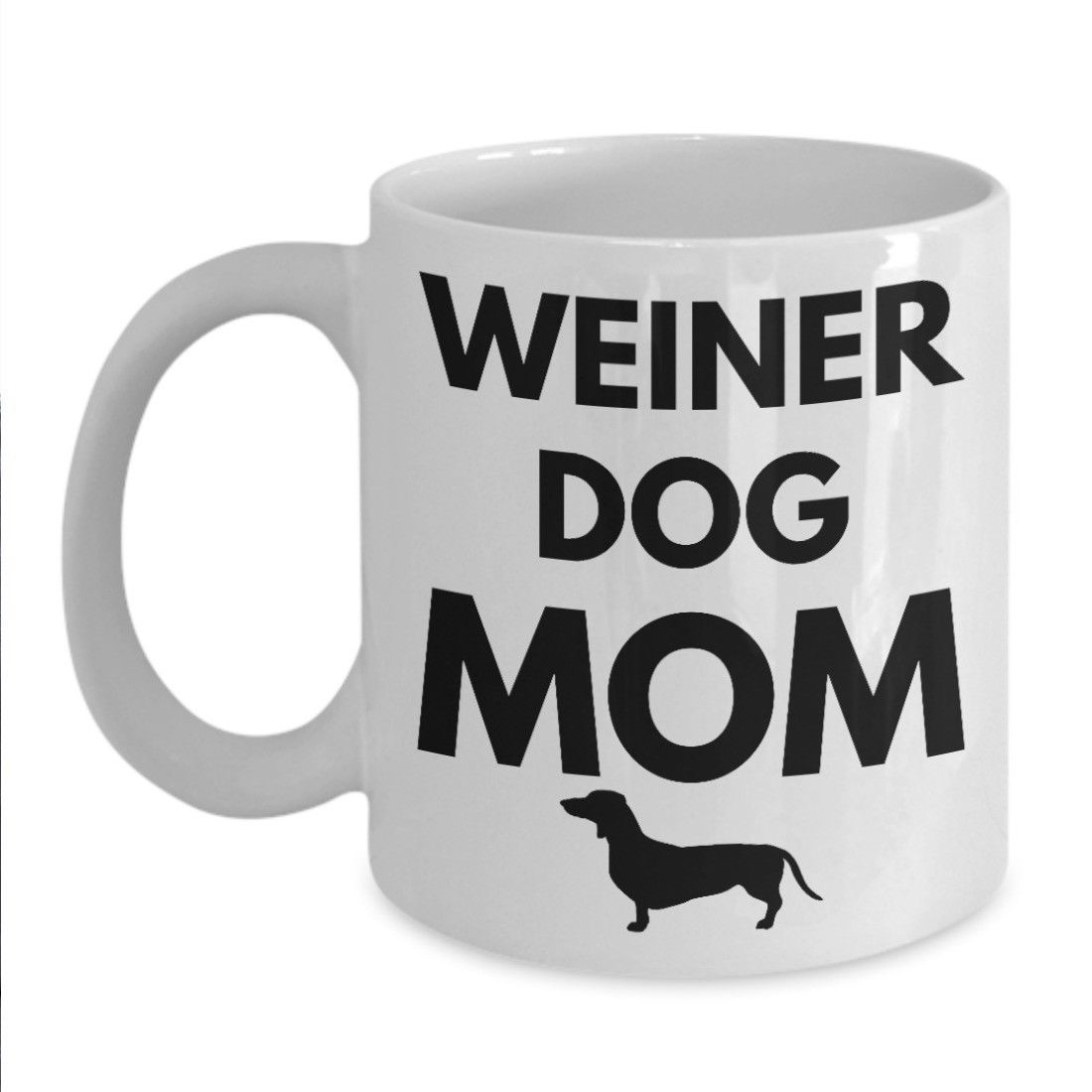 Weiner Dog Mom Mug Dachshund Doxie Dog Coffee Cup Mothers Day Gift Ceramic White