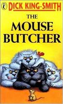 The Mouse Butcher (Puffin Books) [Mar 01, 1992] King-Smith, Dick and Smith, Wend