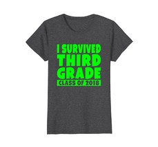 Funny Shirts - I Survived Third Grade Class Of 2018 3rd School Year T-Shirt Wowe - $19.95+