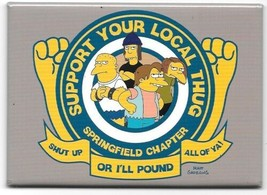 The Simpsons Support Your Local Thug Logo Refrigerator Magnet NEW UNUSED - $3.99
