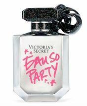 VICTORIA'S Secret EAU SO PARTY Eau de Parfum Perfume SeXy Spray 3.4 NEW... - $41.00