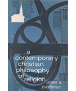 A contemporary Christian philosophy of religion, Inspirational, James Ov... - $11.95