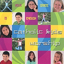 YOUR GRACE IS ENOUGH by Catholic Kids Worship - $23.95