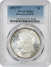 1878 7TF $1 PCGS MS63 (Reverse of 1878) Morgan Silver Dollar - $155.20