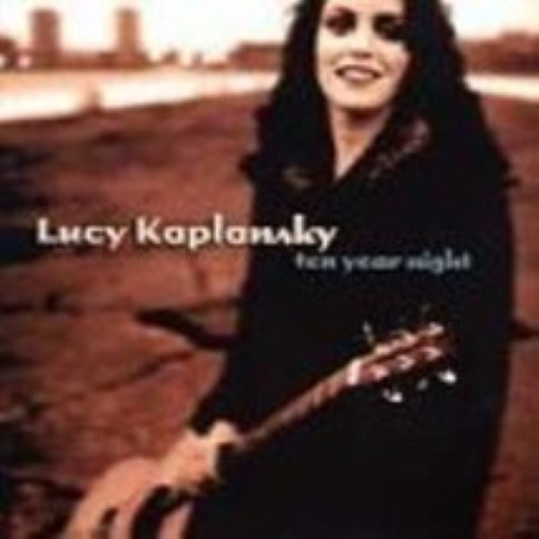 Ten Year Night By Lucy Kaplansky Cd