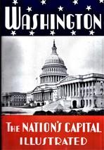 "Washingtom ""The Nation's Capital Illustrated"" (1941 Edition) - $5.90"