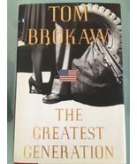Tom Brokaw The Greatest Generation Hardcover Book Tom Brokaw 1998 - $13.09