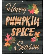 "Happy Pumpkin Spice Season Fall Theme Metal Sign 9"" x 12"" Wall Decor - DS - $23.95"