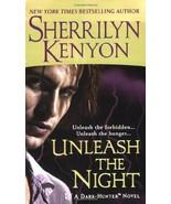 Unleash the Night (Dark-Hunter) By Sherrilyn Kenyon - $4.40