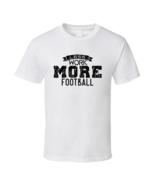 Less Work More Football Superbowl 52 T Shirt - $17.99+