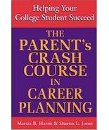 The Parent's Crash Course in Career Planning Harris, M. - $3.79