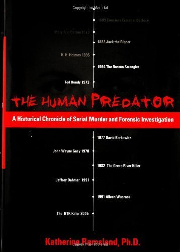 The Human Predator: A Historical Chronicle of Serial Murder and Forensic Investi