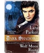Dark Shadows: Wolf Moon Rising (Dark Shadows, 3) [Paperback] Parker, Lara - $25.17