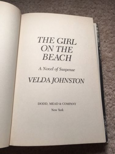 THE GIRL ON THE BEACH  By: Velda Johnston, First Edition w/ Dust Jacket  GREAT!