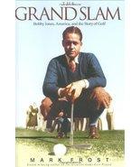 The Grand Slam: Bobby Jones, America, and the Story of Golf [Hardcover] ... - $4.95