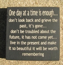 32352DB-One day at a time is enough Wood Block - $2.95