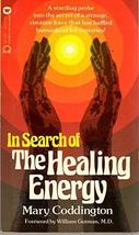 In Search of the Healing Energy [Jan 01, 1978] Coddington, Mary